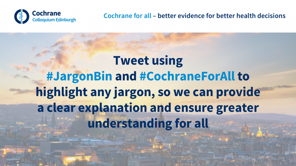 """Digital instruction card which reads: """"Tweet using #JargonBin and #CochraneForAll to highlight any jargon, so we can provide a clear explanation and ensure greater understanding for all"""""""