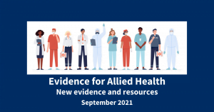 Evidence for Allied Health, new evidence and resources, September 2021